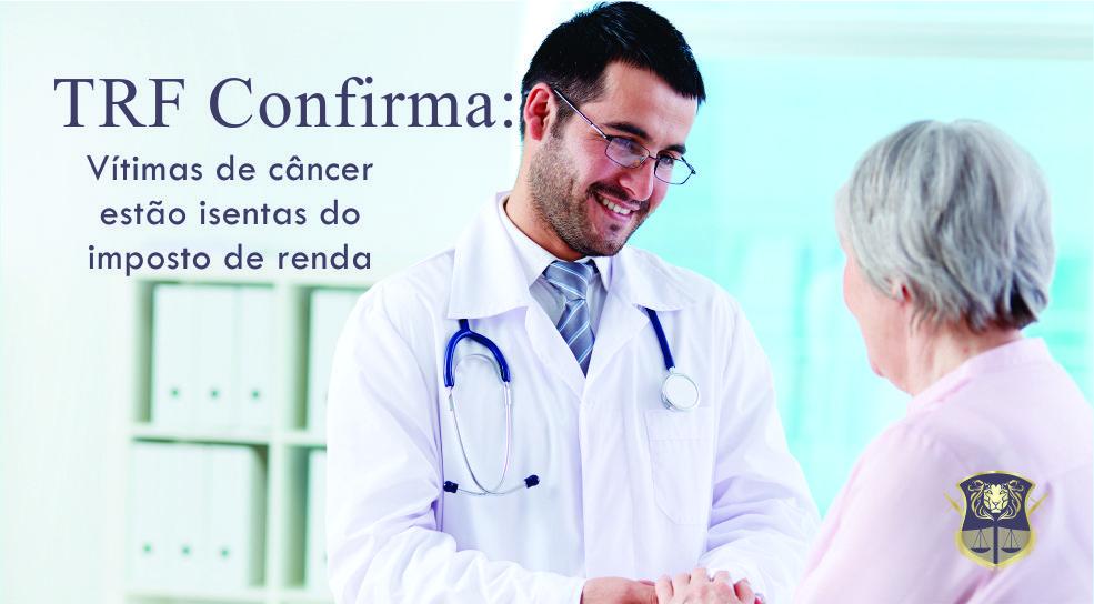 TRF confirma isenção de IR para quem já teve câncer comprovado